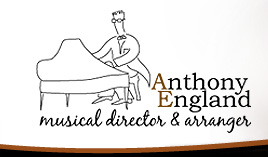 Anthony England - Musical Director and Arranger